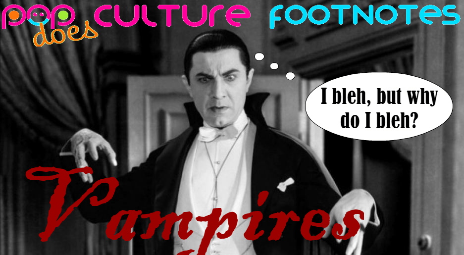 Episode 61: Bleh! Real Vampires | Pop Culture Footnotes
